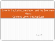 Chapter 8- Growth, Capital Accumulation and the Economic Ideas (1)