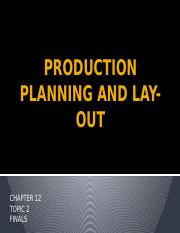 CHAPTER12-PRODUCTION PLANNING AND LAY-OUT