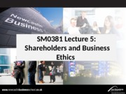 SM0381 Lecture 5 Shareholders and Business Ethics