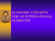 Economic Concepts For An International Marketer(Report)