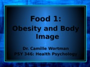 Lecture 4 - Food 1 - Obesity & Body ImageSpring 2015