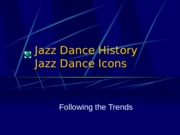 Jazz20Dance20Icons20revised20fall2711+(1).pptx