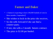 Farmer and Baker Futures