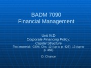BADM 7090 IVD 2013 - Corporate Financing Policy (Capital Structure)