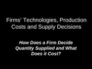 Firms,Technologies,Costs & Supply