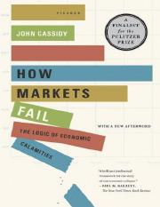 Cassidy - How Markets Fail