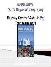 GEOG 2RW3 Lecture 10 - World Regions IV - Russia Central Asia & the Transcaucasus