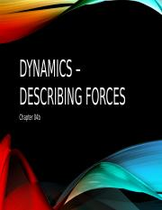Chapter 04b - Dynamics - Describing Forces