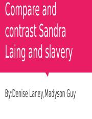 Compare and contrast Sandra Laing and slavery