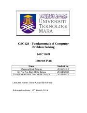 Csc128 Csc128 Fundamentals Of Computer Problem Solving J4ec1102i Internet Plan Name Zamiera Binti Zamran Siti Nur Ain Binti Mohd Faizan Tuan Noraimi Course Hero