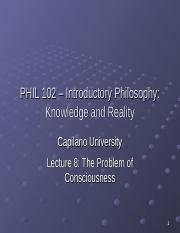 PHIL 102 Lecture 8 - Consciousness.ppt