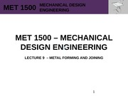 MET 1500 - Mechanical Design Engineering - Lecture 9 - REV0