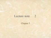 Lecture Note 2 (Ch5)