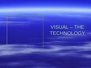 VISUAL _ THE TECHNOLOGY