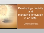Developing creativity and managing innovation in an SME