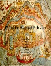Lecture 2-Writing the History of Prehistory.pptx