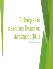 Techniques in measuring Return on Investment (ROI.pptx