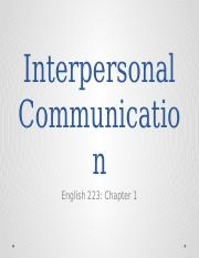 Eng 223 Student Week 1 Chapter 1 Interpersonal Communication (2).pptx