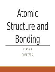 Class+4_Atomic+Structure+and+Bonding+-+Copy.pptx