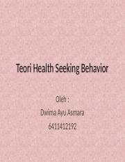 Teori Health Seeking Behavior Pptx Teori Health Seeking Behavior Oleh Dwima Ayu Asmara 6411412192 Health Seeking Behavior Perilaku Untuk Melakukan Course Hero