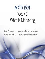 MKTG1501 Week 1 What is Marketing New version stu 1 per slide(2)