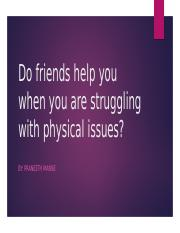 Do friends help you when you are struggling.pptm