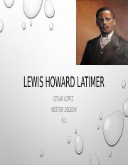 LEWIS HOWARD LATIMER.pptx