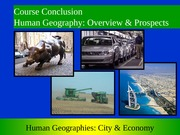 GEOG 1HB3 - 2013W - Lecture 23 - Course Conclusion - Human Geography-Overview & Prospects - student-