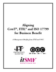 COBIT Mapping - Aligning CobiT, ITIL and ISO 17799 for Business Benefit