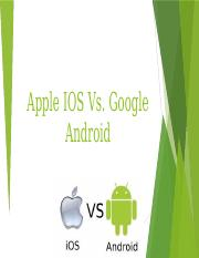 Apple IOS vs. Google Android.pptx