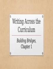 ENG 112 Building Bridges Chapter 1 Writing Across the Curriculum(1).pptx