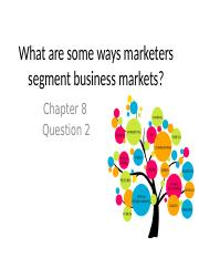 What are some ways marketers segment business markets