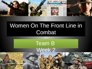 Women On The Front Line in Combat