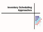 Inventory Scheduling Approaches
