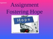 PSY 220 Assignment Week Eight  Fostering Hope Presentation