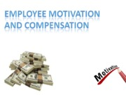 Session #6 Compensation& Motivation