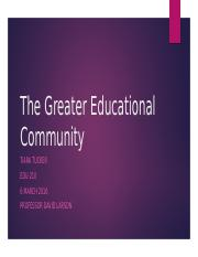 The Greater Educational Community