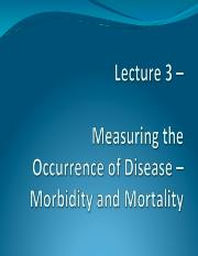 Lecture 3 - Measuring the Occurrence of Disease - Morbidity and Mortality.pdf