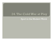 24. The Cold War at Play