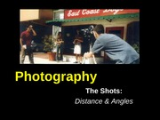 Week 2 - 2  Photography - The Shots - Distance Angles - Saunders Fall 13 (1)
