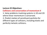 2ndLE Lecture 22 - R8 Collisions and Conservation of Momentum II.pdf