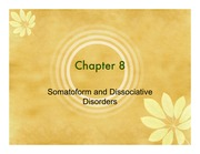 Chapter 8 - Somatoform and Dissociative Disorders
