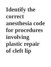 Identify_the_correct_anesthesia_code_for_procedures_involving_plastic_repair_of_cleft_lip.PDF