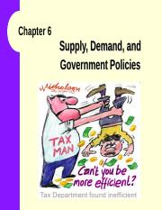 Lecture06ch06 - SupplyDemand&GovernmentPolicies