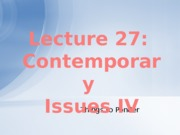 Lecture 27 - Contemporary iV