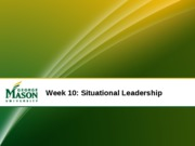 Week%2010%20Situational%20Leadership%20Revised%205-10