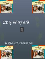 The colony of Pennsylvania Project (Kenneth, Kene, Keldyn).pptx