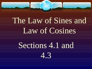 4.1 and 4.3 Law of Sines and Cosines