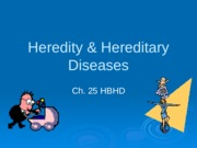 Heredity & Hereditary Diseases