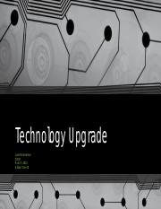 Technology Upgrade